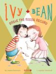 Book Cover Image. Title: Ivy and Bean Break the Fossil Record (Ivy and Bean Series #3), Author: Annie Barrows