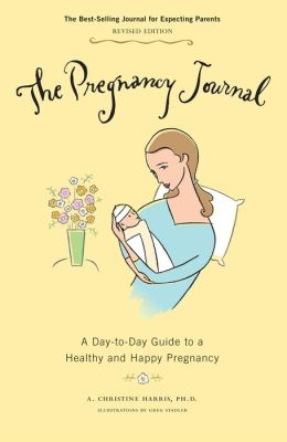 Pregnancy Journal: A Day-to-Day Guide to a Healthy and Happy Pregnancy