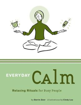 Everyday Calm: Relaxing Rituals for Busy People