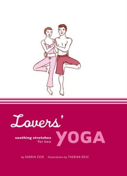 Lovers' Yoga: Soothing Stretches for Two