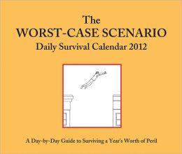 2012 Daily Cal: Worst-Case Scenario