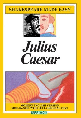 Julius Caesar (Shakespeare Made Easy Series)