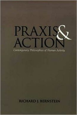 Praxis and Action: Contemporary Philosophies of Human Activity