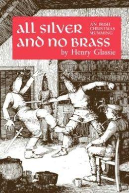 All Silver and No Brass: An Irish Christmas Mumming