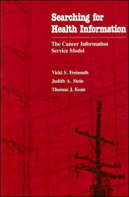 Searching for Health Information: The Cancer Information Service Model