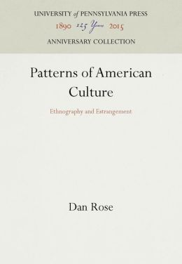 Patterns of American Culture: Ethnography and Estrangement