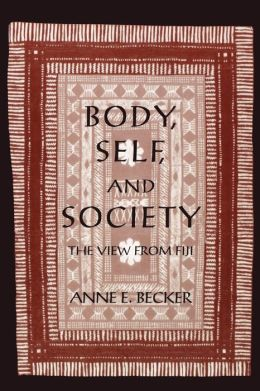 Body, Self, and Society: The View from Fiji
