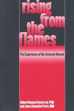 Rising from the Flames: The Experience of the Severely Burned