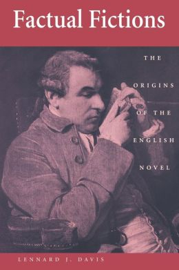 Factual Fictions: The Origins of the English Novel