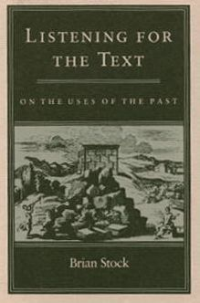 Listening for the Text: On the Uses of the Past (Parallax: Re-visions of Culture and Society Series)
