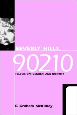 Beverly Hills, 90210: Television, Gender, and Identity