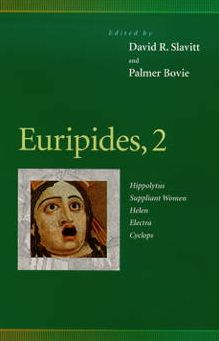 Euripides, 2: Hippolytus, Suppliant Women, Helen, Electra, Cyclops