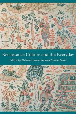 Renaissance Culture and the Everyday
