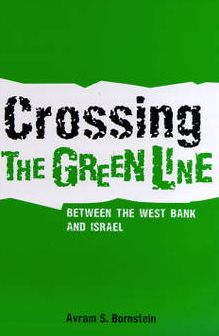 Crossing the Green Line Between the West Bank and Israel (The Ethnography of Political Violence Series)