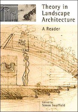 Theory in Landscape Architecture: A Reader