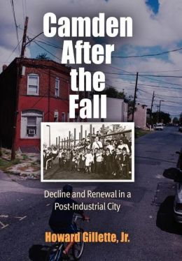 Camden After the Fall: Decline and Renewal in a Post-Industrial City