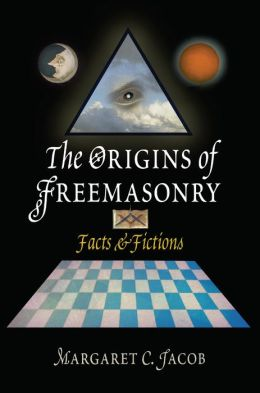 The Origins of Freemasonry: Facts and Fictions