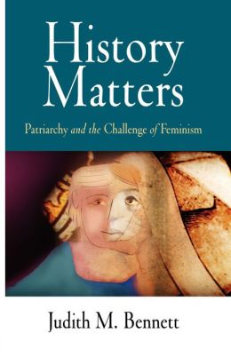 History Matters: Patriarchy and the Challenge of Feminism