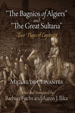 Bagnios of Algiers and Great Sultana: Two Plays of Captivity