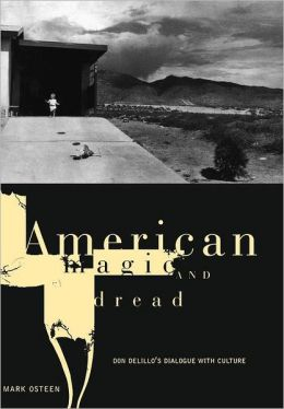American Magic and Dread: Don DeLillo's Dialogue with Culture