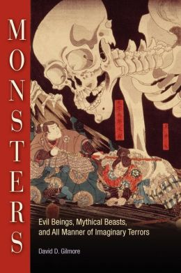 Monsters: Evil Beings, Mythical Beasts and All Manner of Imaginary Terrors