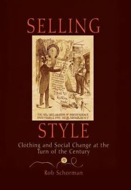 Selling Style: Clothing and Social Change at the Turn of the Century