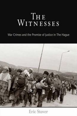 The Witnesses: War Crimes and the Promise of Justice in The Hague