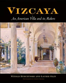 Vizcaya: An American Villa and Its Makers