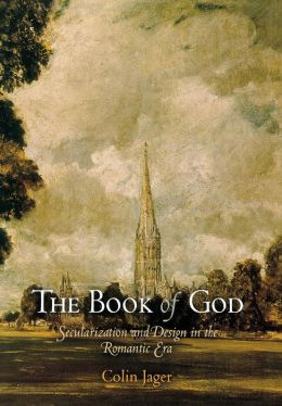 The Book of God: Secularization and Design in the Romantic Era