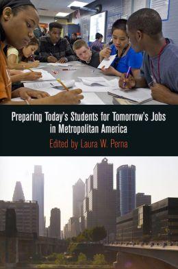 Preparing Today's Students for Tomorrow's Jobs in Metropolitan America