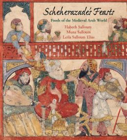 Scheherazade's Feasts: Foods of the Medieval Arab World