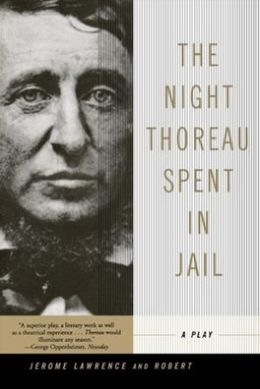 an analysis of the night thoreau spent in jail by jerome lawrence and robert e lee