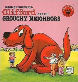Clifford and the Grouchy Neighbors