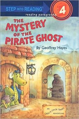 The Mystery of the Pirate Ghost: An Otto and Uncle Tooth Adventure (Step into Reading Book Series: A Step 4 Book)