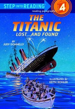 The Titanic: Lost...and Found (Step into Reading Book Series: A Step 4 Book)