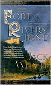 The Fort at River's Bend: Part I of Sorcerer (Camulod Chronicles Series #5)