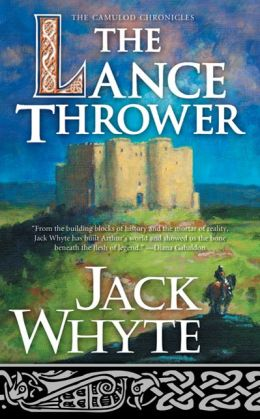 The Lance Thrower (Camulod Chronicles Series #8)
