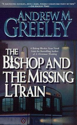 The Bishop and the Missing L Train (Blackie Ryan Series)