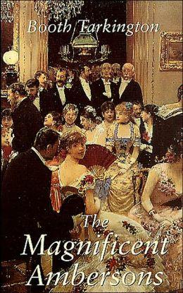 Magnificent Ambersons (Tor Classics Series)