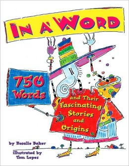 In a Word: 750 Words and Their Origins