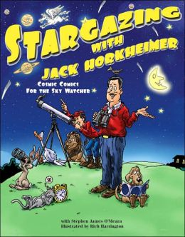 Stargazing with Jack Horkheimer: Cosmic Comics for the Sky Watcher