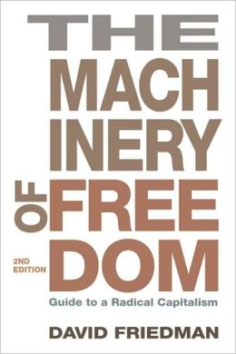 Machinery of Freedom: A Guide to Radical Capitalism