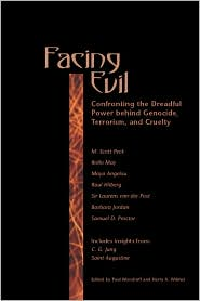 Facing Evil: Confronting the Dreadful Power behind Genocide,Terroism,and Cruelty