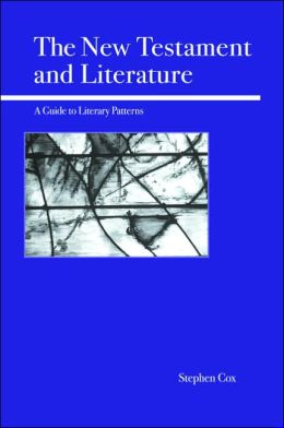 New Testament and Literature: A Guide to Literary Patterns