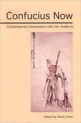 Confucius Now: Contemporary Encounters with the Analects