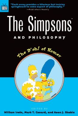 The Simpsons and Philosophy: The D'oh! of Homer