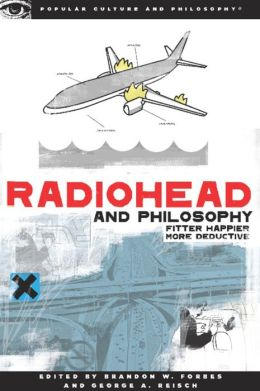 Radiohead and Philosophy: Fitter Happier More Deductive