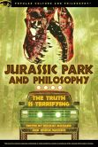 Book Cover Image. Title: Jurassic Park and Philosophy:  The Truth Is Terrifying, Author: Nicolas Michaud
