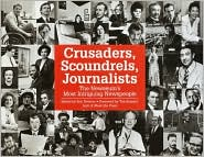 Crusaders, Scoundrels, Journalists: The Newseum's Most Intriguing Newspeople
