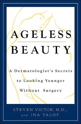 Ageless Beauty: A Dermatologist's Secrets for Looking Younger Without Surgery